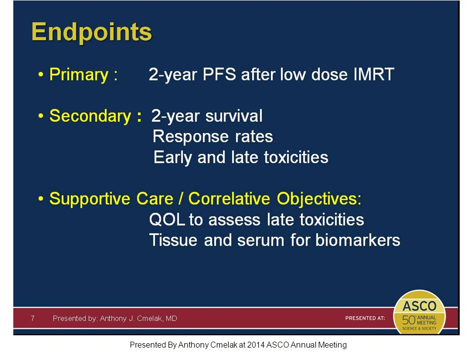Endpoints Presented By Anthony Cmelak at 2014 ASCO Annual Meeting