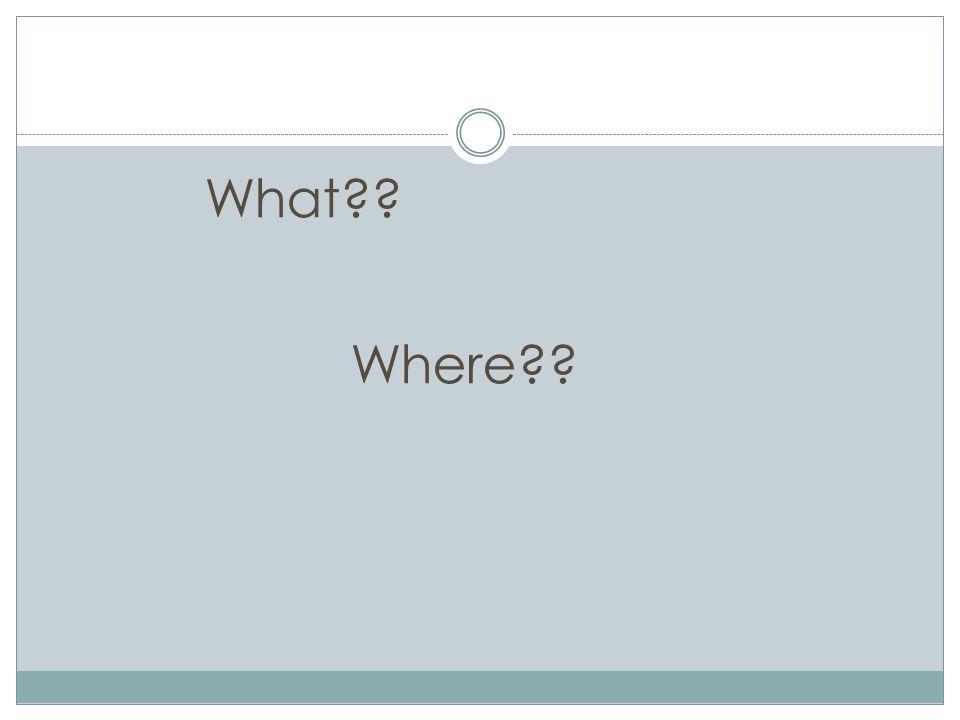 What?? Where??