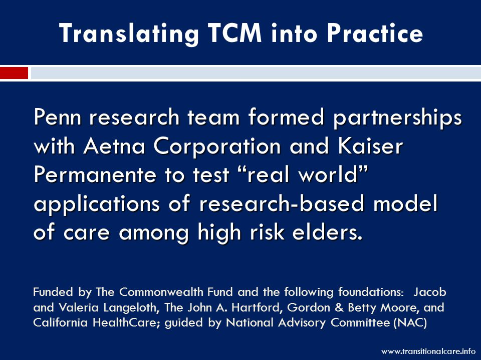 Penn research team formed partnerships with Aetna Corporation and Kaiser Permanente to test real world applications of research-based model of care among high risk elders.