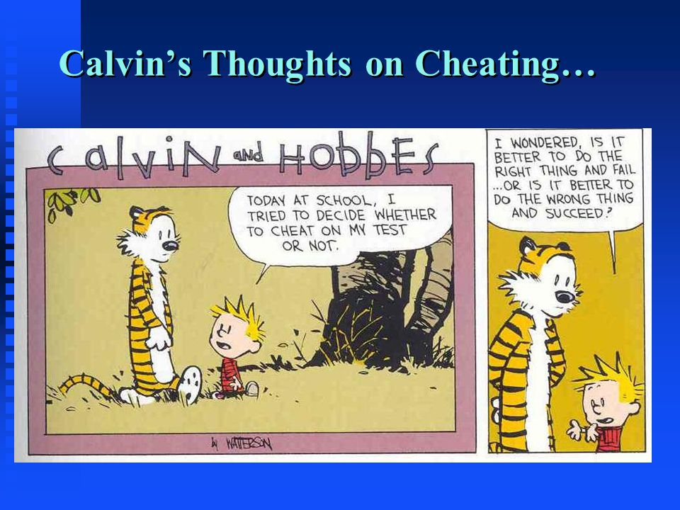 Calvin's Thoughts on Cheating…