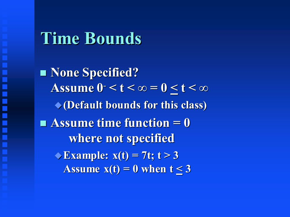 Time Bounds n None Specified.