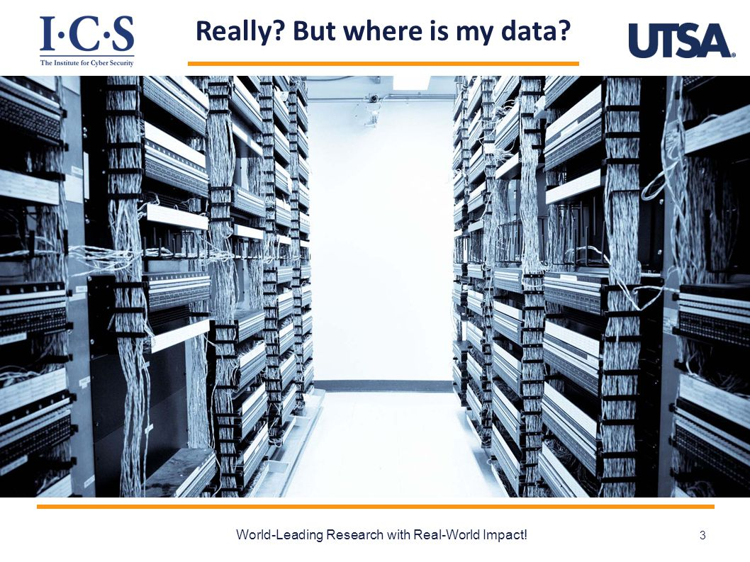 Really? But where is my data? World-Leading Research with Real-World Impact! 3