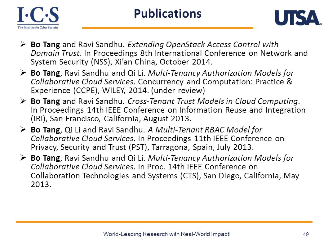 Publications  Bo Tang and Ravi Sandhu. Extending OpenStack Access Control with Domain Trust.