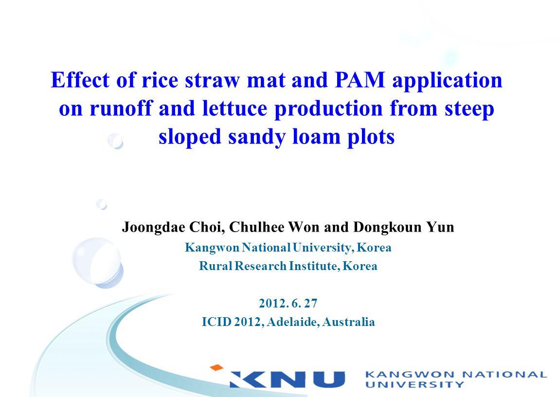 Joongdae Choi, Chulhee Won and Dongkoun Yun Kangwon National University, Korea Rural Research Institute, Korea 2012.