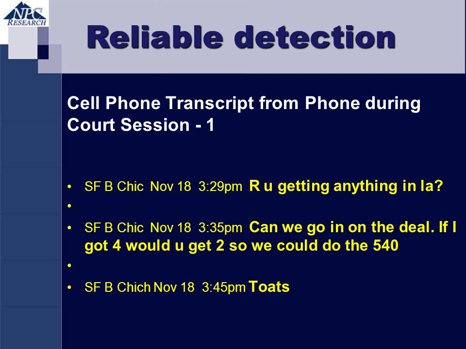 Reliable detection Cell Phone Transcript from Phone during Court Session - 1 SF B Chic Nov 18 3:29pm R u getting anything in la? SF B Chic Nov 18 3:35