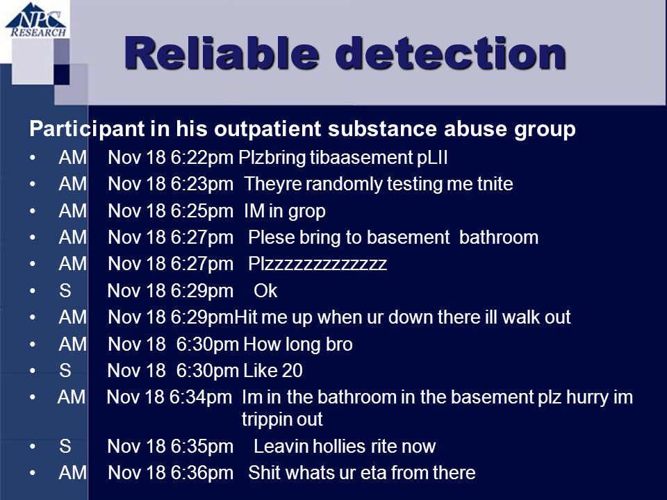 Reliable detection Participant in his outpatient substance abuse group AM Nov 18 6:22pm Plzbring tibaasement pLII AM Nov 18 6:23pm Theyre randomly tes