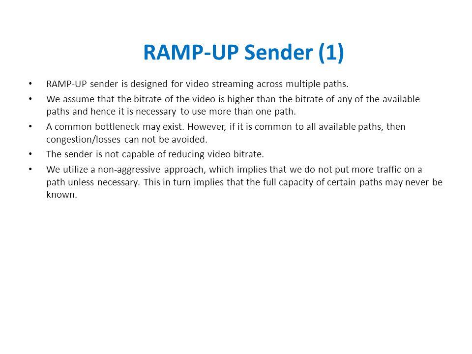 RAMP-UP sender is designed for video streaming across multiple paths.