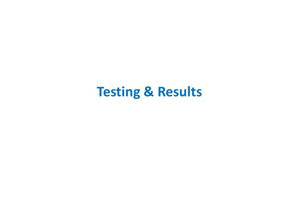 Testing & Results