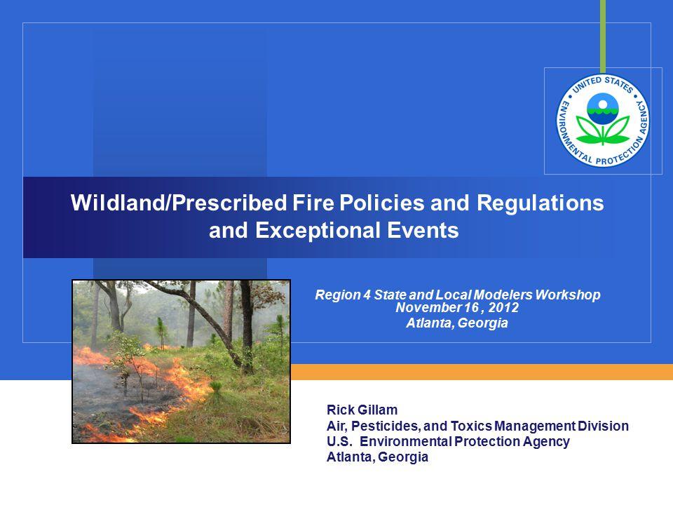 Region 4 State and Local Modelers Workshop November 16, 2012 Atlanta, Georgia Rick Gillam Air, Pesticides, and Toxics Management Division U.S. Environ