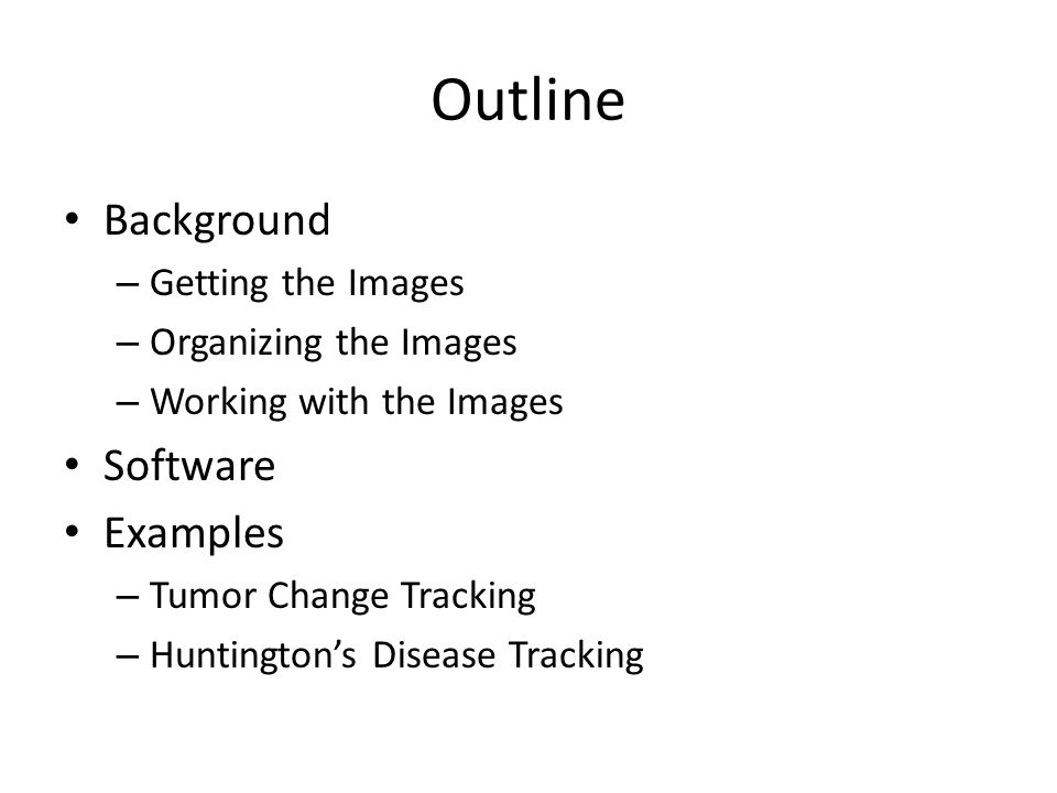 Clinical Image Data Retrospective Analysis Opportunities – Natural Disease Occurrence and Responses to Current Treatments – Existing Data, Low Cost to Acquire & Analyze Full Clinical Context Difficult to Acquire – Multiple Databases in Different Departments – Inconsistent Data Formatting