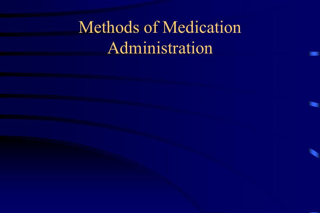 Methods of Medication Administration