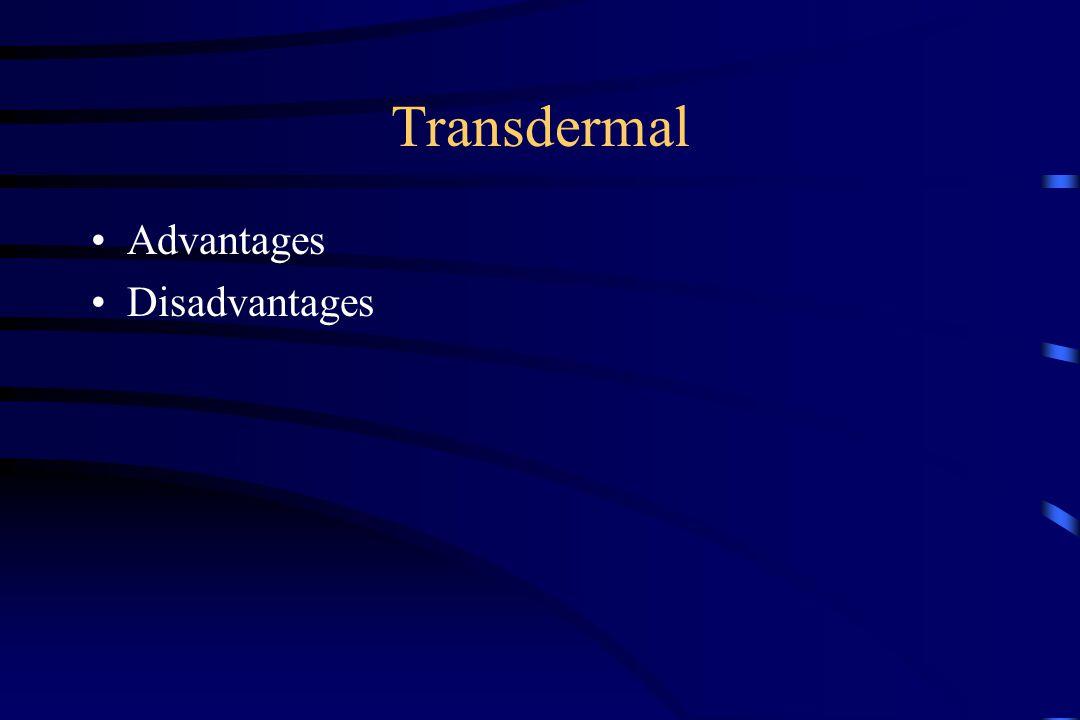 Transdermal Advantages Disadvantages