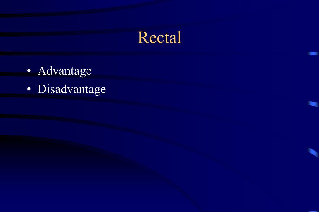 Rectal Advantage Disadvantage