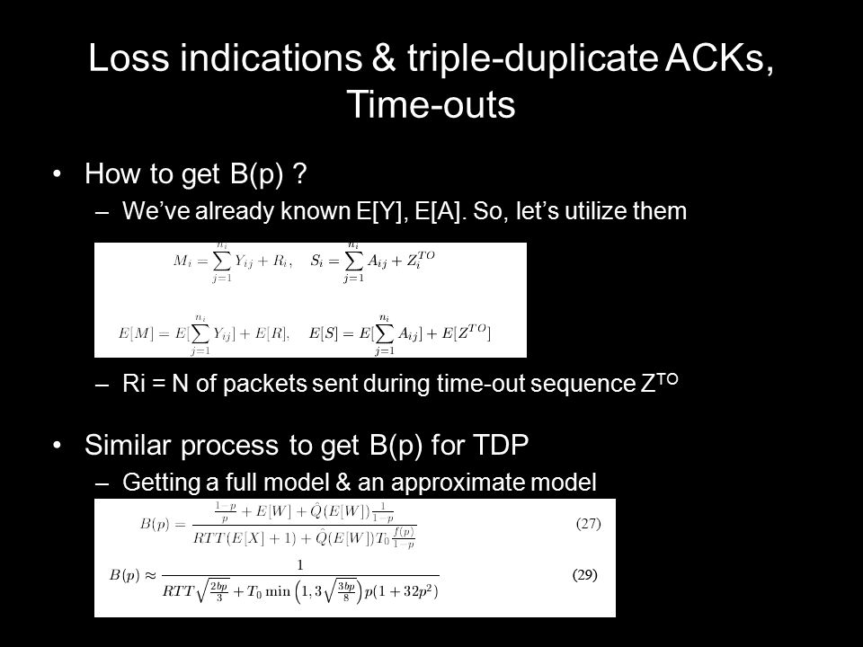 Loss indications & triple-duplicate ACKs, Time-outs How to get B(p) .