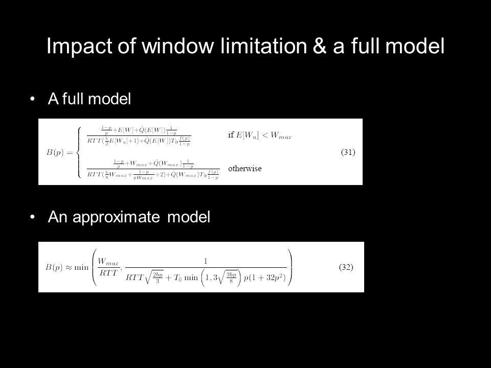 Impact of window limitation & a full model A full model An approximate model