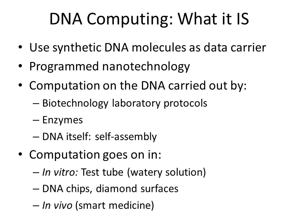 Outlook Experimental validation Simulation Modeling and analysis of errors ☞ Self-assembly models of DNA computing Further exploration of database aspects of Natural Computing Want to learn more.