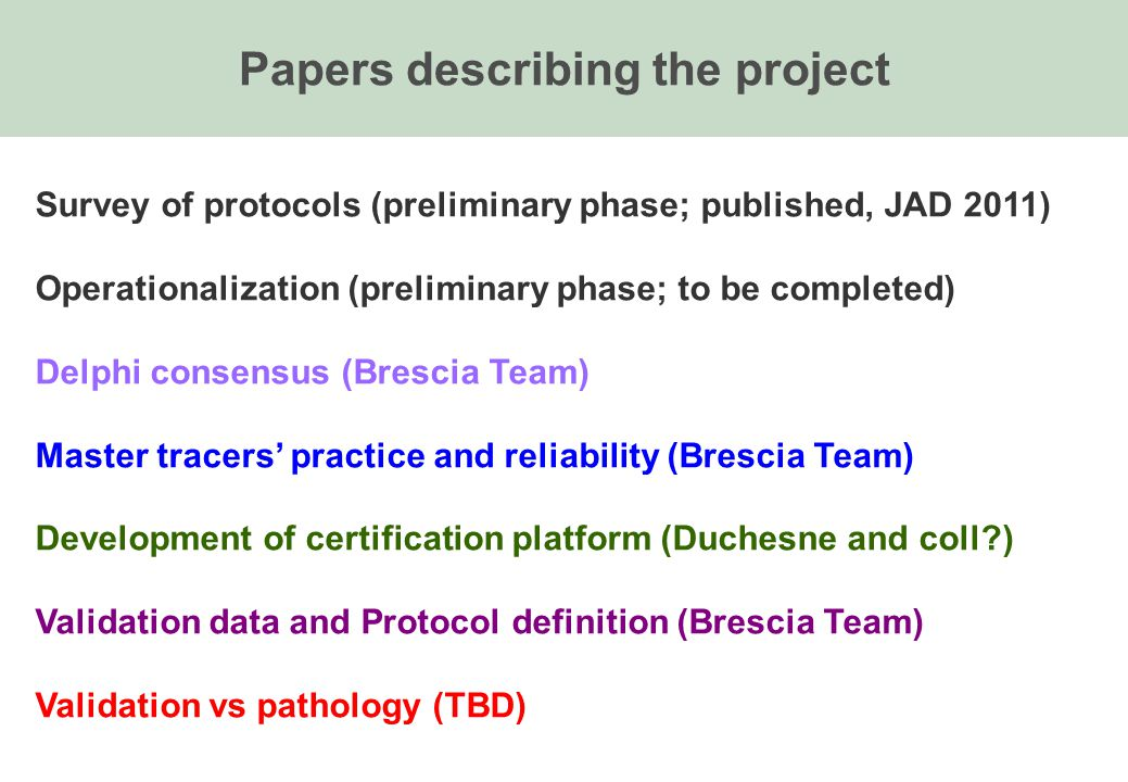 Papers describing the project Survey of protocols (preliminary phase; published, JAD 2011) Operationalization (preliminary phase; to be completed) Del