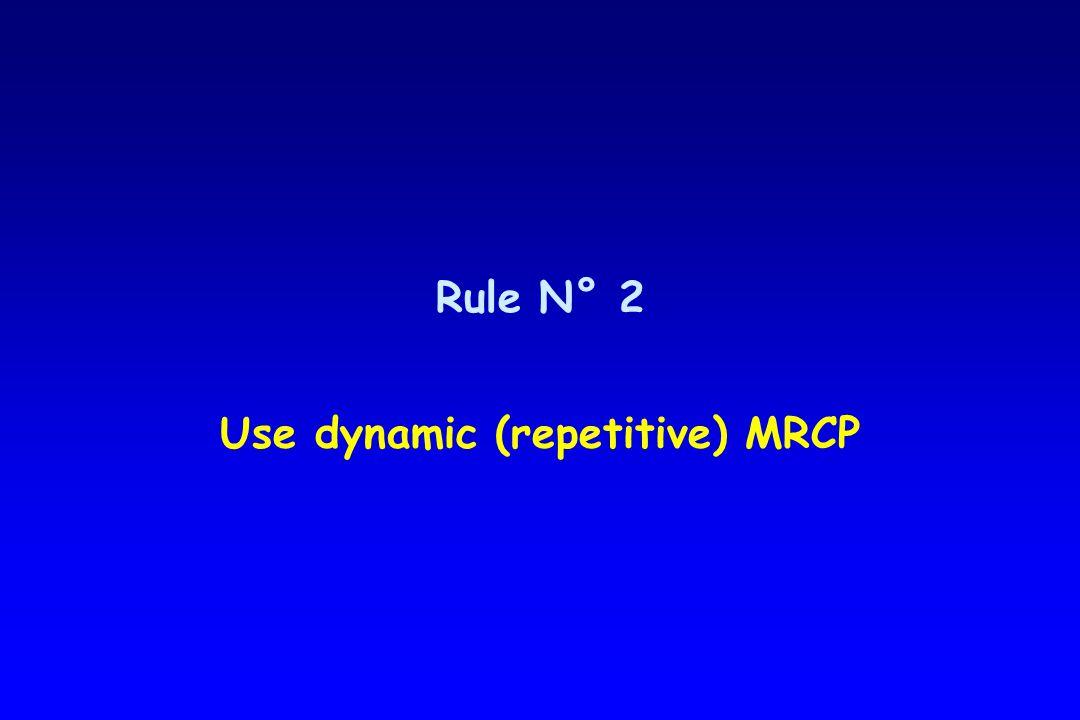 Rule N° 2 Use dynamic (repetitive) MRCP