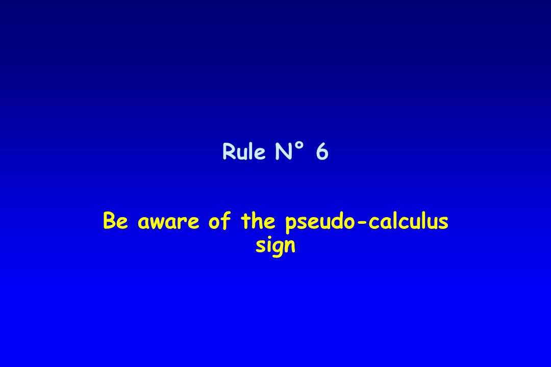 Rule N° 6 Be aware of the pseudo-calculus sign