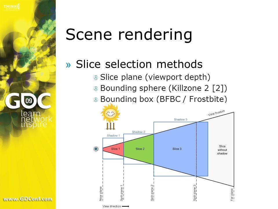 Scene rendering »Slice selection methods  Slice plane (viewport depth)  Bounding sphere (Killzone 2 [2])  Bounding box (BFBC / Frostbite)
