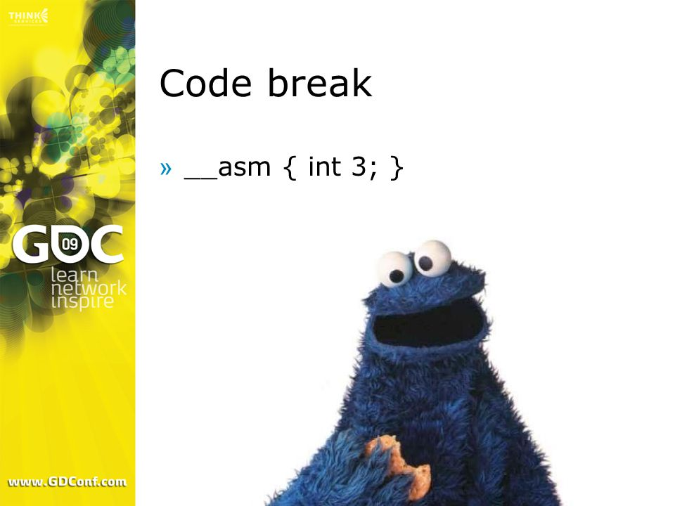 Code break »__asm { int 3; }