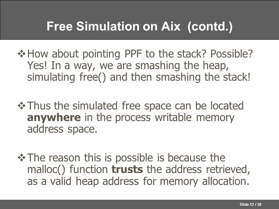Slide 13 / 38 Free Simulation on Aix (contd.)  How about pointing PPF to the stack.