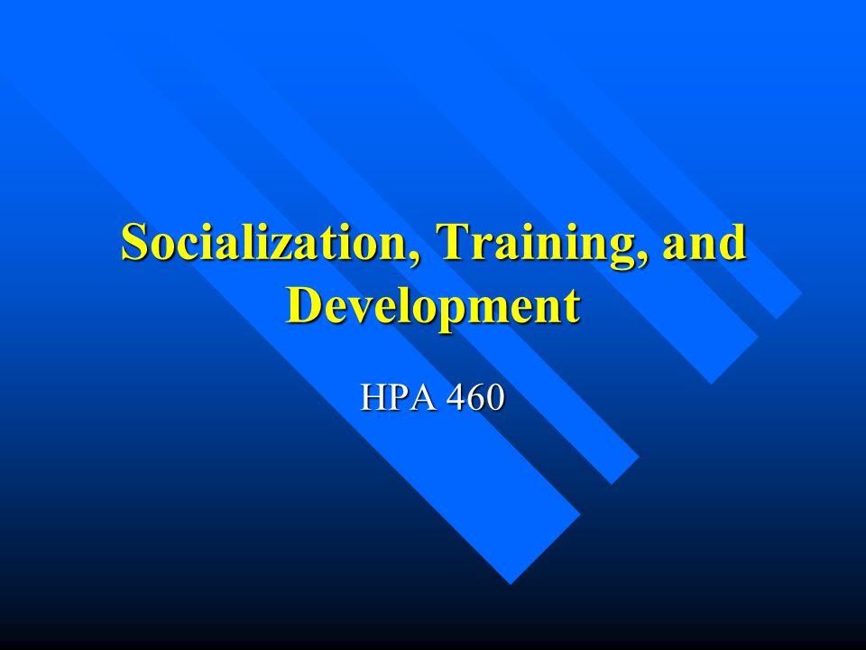 Socialization, Training, and Development HPA 460