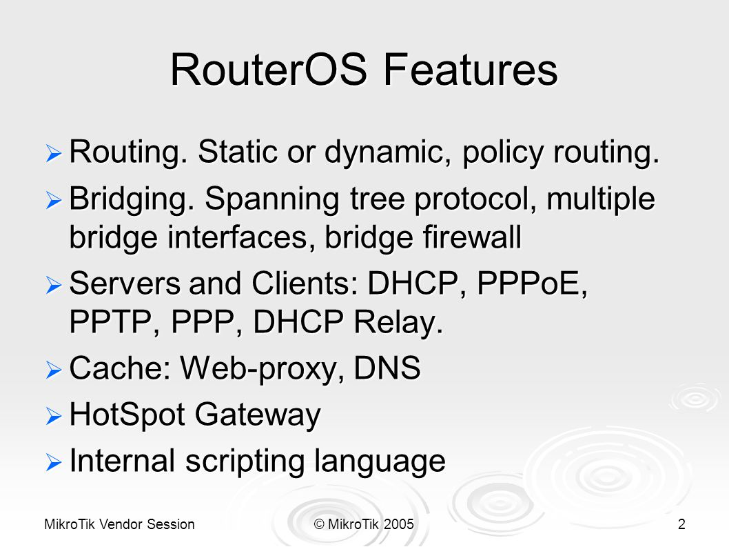 MikroTik Vendor Session© MikroTik 20052 RouterOS Features  Routing.
