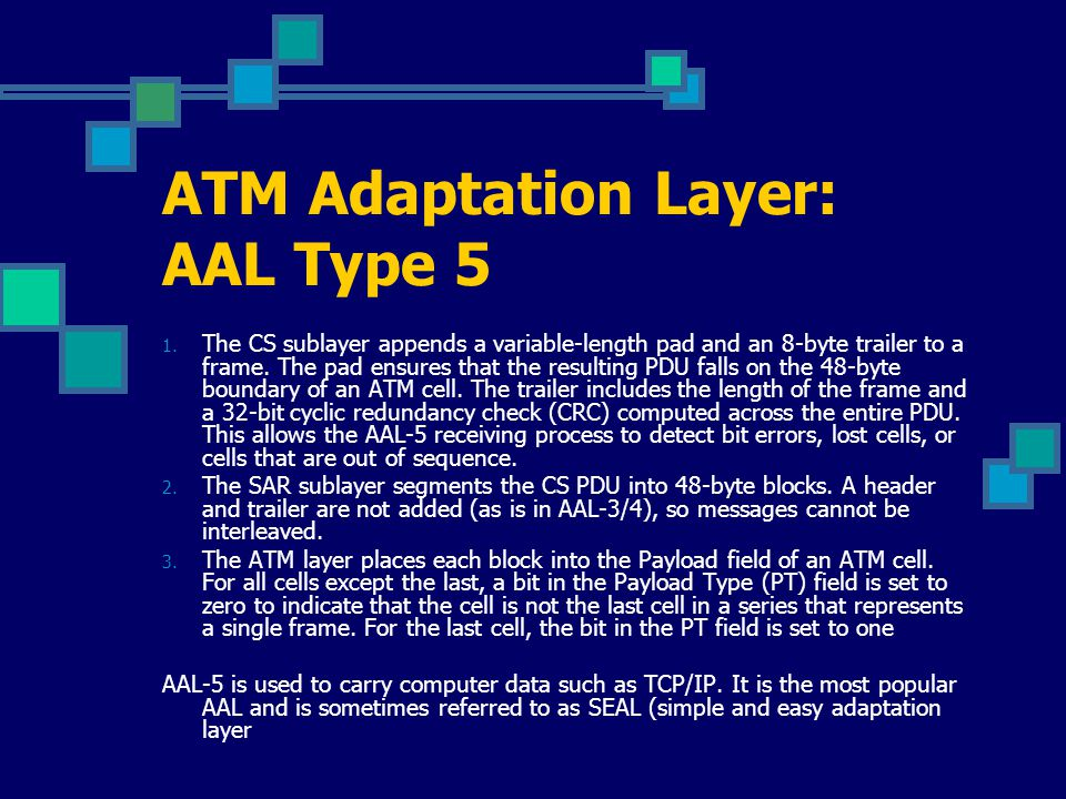 ATM Adaptation Layer: AAL Type 5 1.