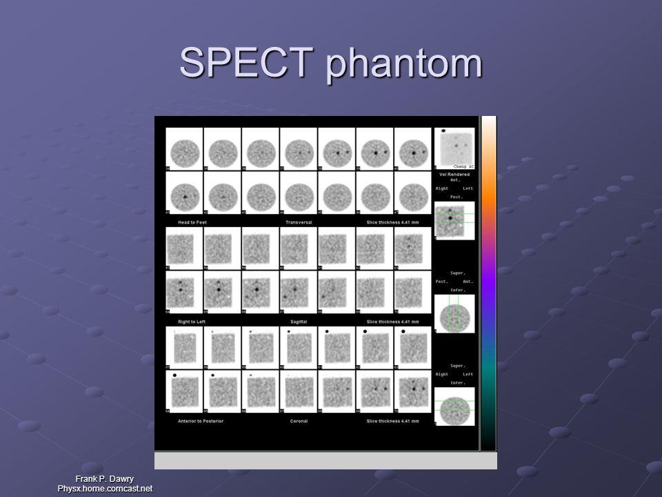 Frank P. Dawry Physx.home.comcast.net SPECT phantom