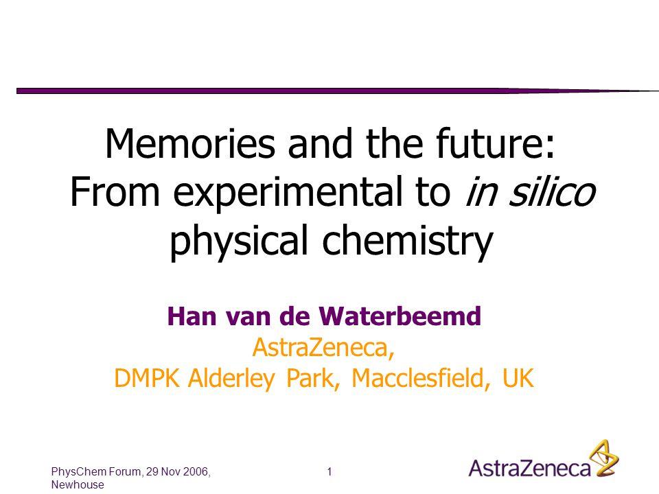 PhysChem Forum, 29 Nov 2006, Newhouse 2 Overview Why physchem data.