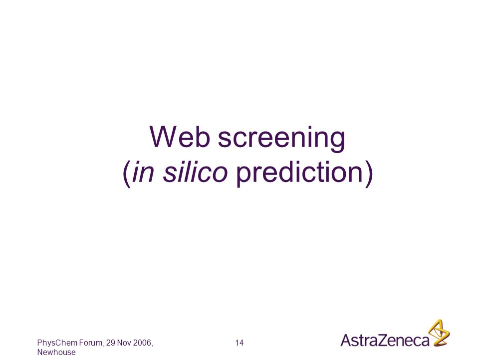PhysChem Forum, 29 Nov 2006, Newhouse 14 Web screening (in silico prediction)