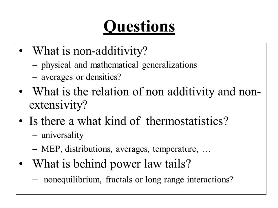 Questions What is non-additivity.