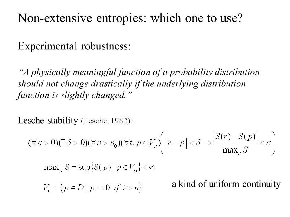 Non-extensive entropies: which one to use.