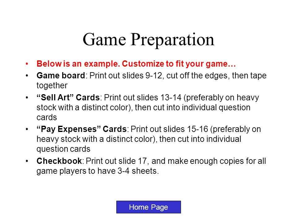 """Game Preparation Below is an example. Customize to fit your game… Game board: Print out slides 9-12, cut off the edges, then tape together """"Sell Art"""""""