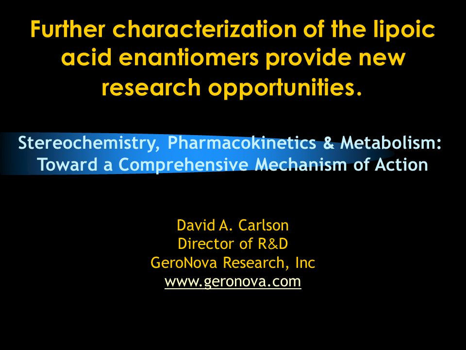 Further characterization of the lipoic acid enantiomers provide new research opportunities.