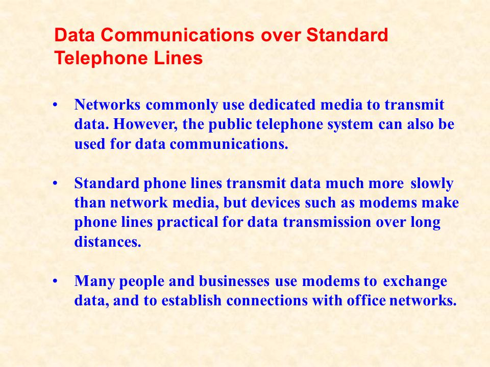 Most telephone lines attached to home and businesses are analog, not digital.