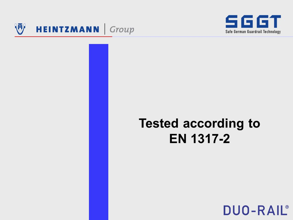 Tested according to EN 1317-2