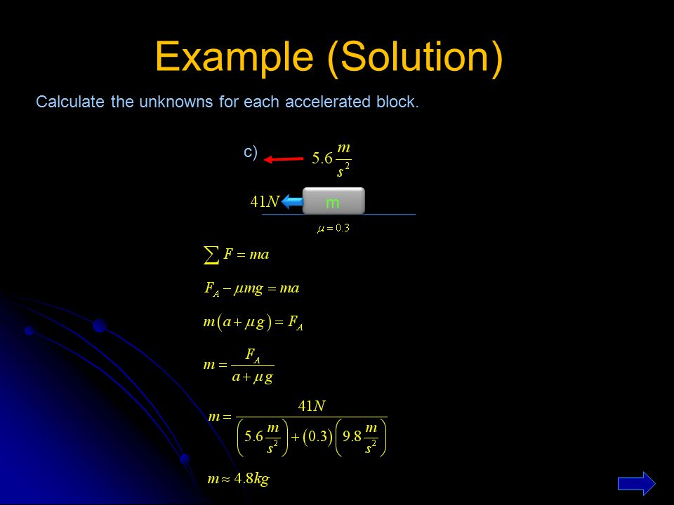 Example (Solution) Calculate the unknowns for each accelerated block. m m c)