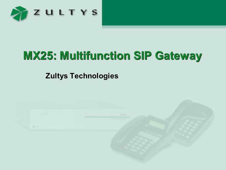MX25: Multifunction SIP Gateway Zultys Technologies