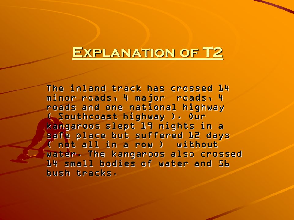 Explanation of T2 The inland track has crossed 14 minor roads, 4 major roads, 4 roads and one national highway ( Southcoast highway ).