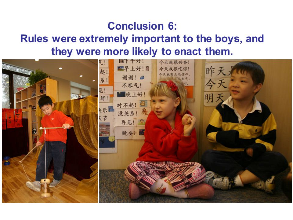 Conclusion 6: Rules were extremely important to the boys, and they were more likely to enact them.