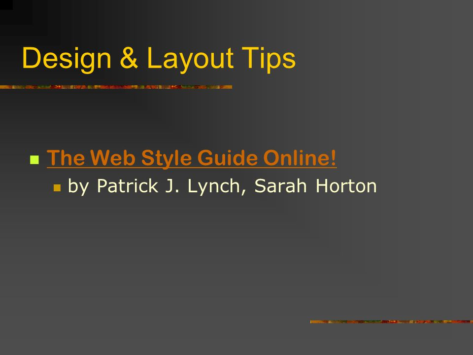 Design & Layout Tips The Web Style Guide Online! by Patrick J. Lynch, Sarah Horton