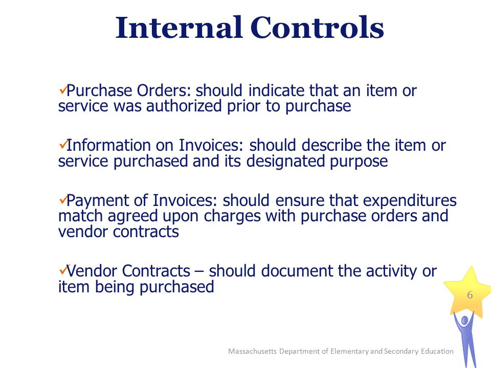 Internal Controls Purchase Orders: should indicate that an item or service was authorized prior to purchase Information on Invoices: should describe t