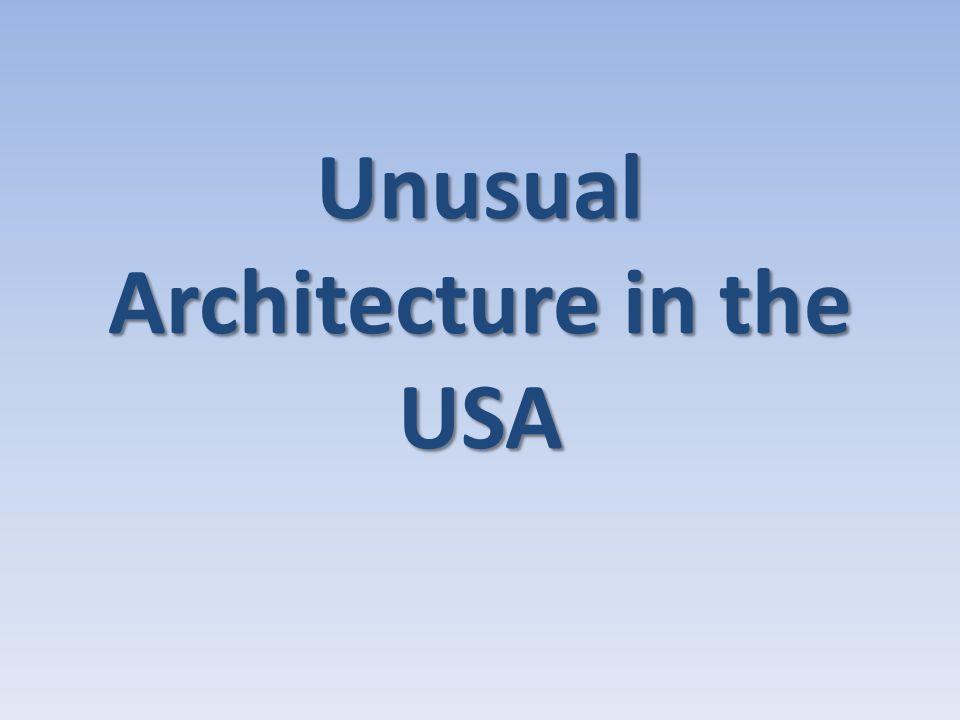 Unusual Architecture in the USA