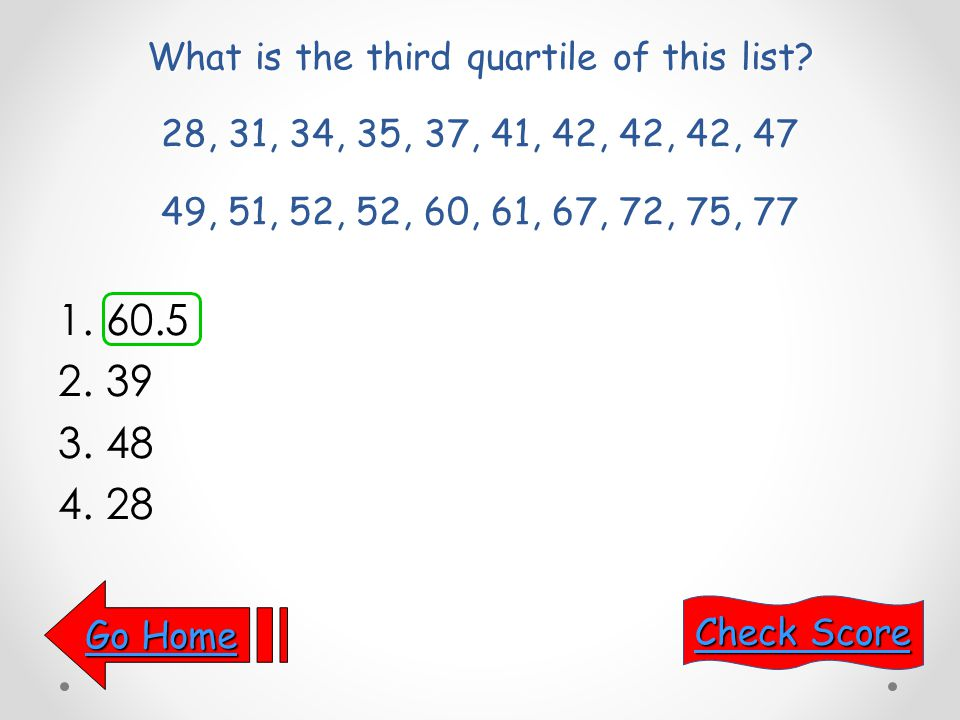 What is the mean of 4, 4, 5, 6, 21 1.4 2.5 3.8 4.None of the above Go Home Go Home Non-Response Grid