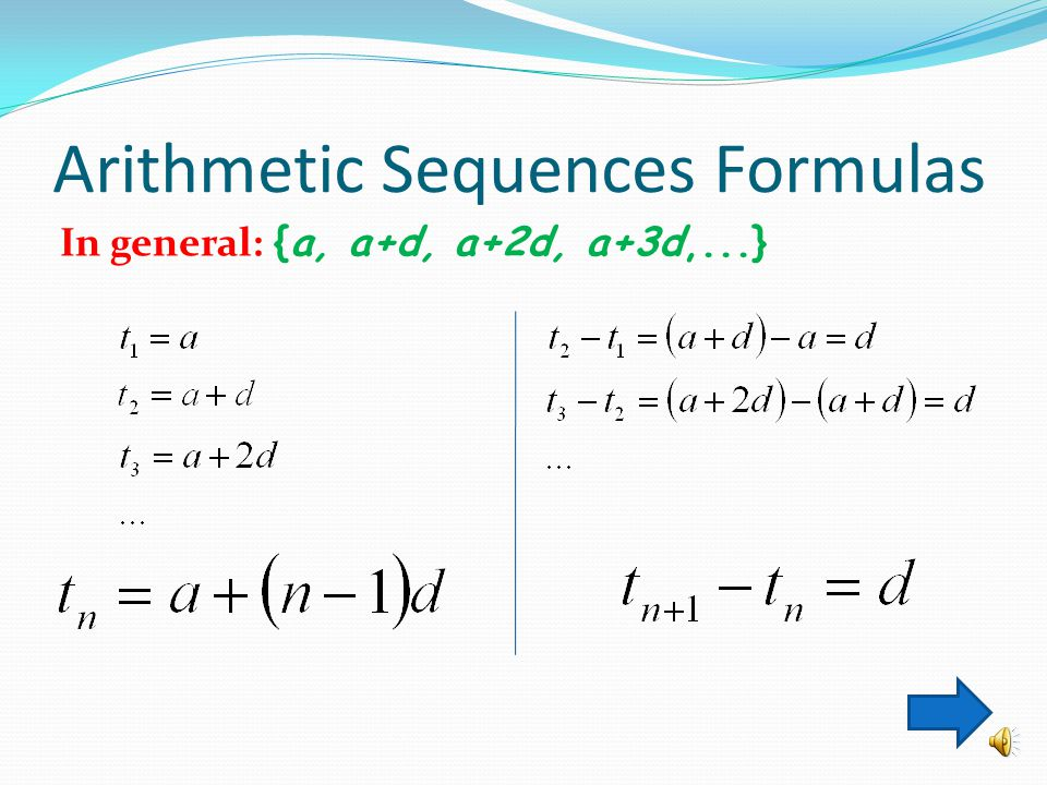 Arithmetic Sequence A sequence like 2, 5, 8, 11,…, where the difference between consecutive terms is a constant, is called an arithmetic sequence.