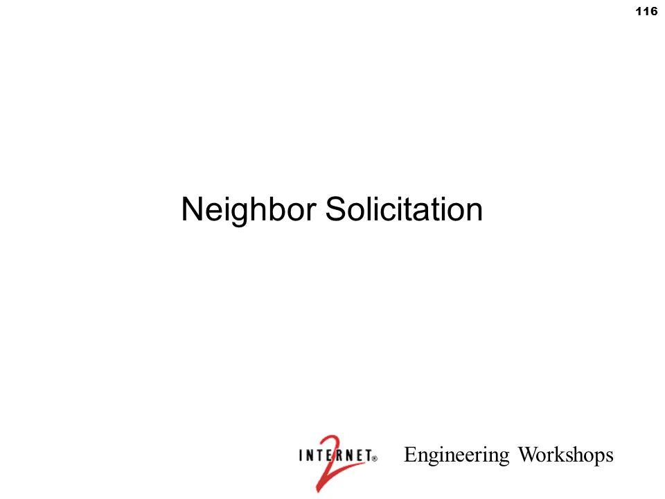 Engineering Workshops 116 Neighbor Solicitation