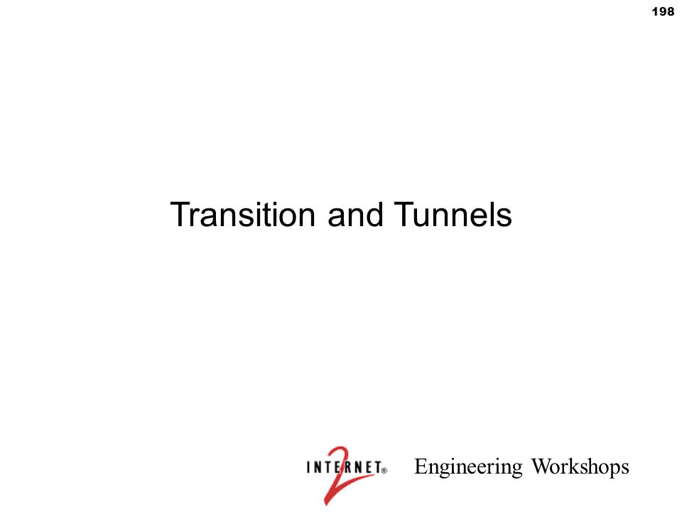 Engineering Workshops 198 Transition and Tunnels