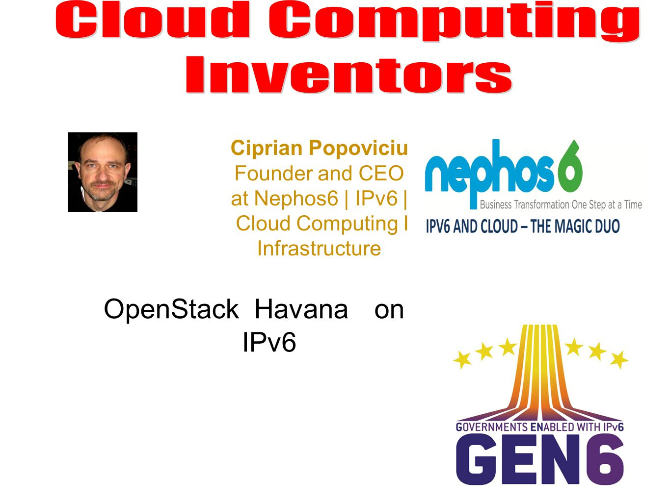 13 Ciprian Popoviciu Founder and CEO at Nephos6 | IPv6 | Cloud Computing I Infrastructure OpenStackHavanaon IPv6